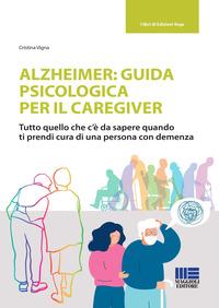 ALZHEIMER GUIDA PSICOLOGICA PER IL CAREGIVER di VIGNA CRISTINA