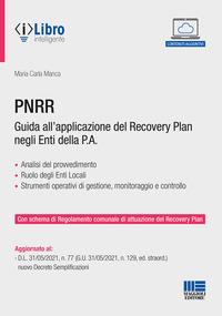 PNRR - GUIDA ALL'APPLICAZIONE DEL RECOVERY PLAN NEGLI ENTI DELLA PA di MANCA MARIA CARLA