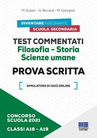 TEST COMMENTATI FILOSOFIA STORIA. SCIENZE UMANE - PROVA SCRITTA di AUTIERI M. -...