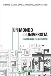 MONDO DI UNIVERSITÀ. COMPRENDERE PER DISTRICARSI (UN) - 9788891712165