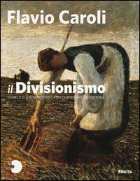 DIVISIONISMO - PINACOTECA FONDAZIONE CASSA DI RISPARMIO DI TORTONA di CAROLI FLAVIO