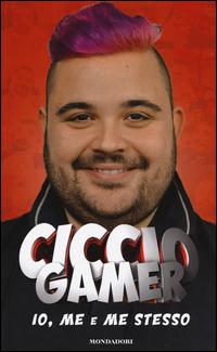 IO ME E ME STESSO di CICCIO GAMER