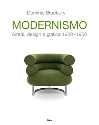 MODERNISMO - ARREDI DESIGN E GRAFICA 1920 - 1950 di BRADBURY DOMINIC
