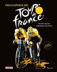 ENCICLOPEDIA DEL TOUR DE FRANCE di BOUVET P. - GALAMETZ F.