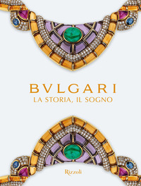 Copertina di: Bulgari. La storia, il sogno. Catalogo della mostra