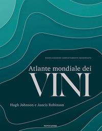 ATLANTE MONDIALE DEI VINI di JOHNSON H. - ROBINSON J.