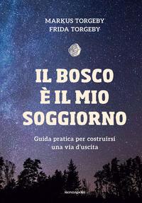 BOSCO E' IL MIO SOGGIORNO di TORGEBY M. - TORGEBY F.