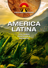AMERICA LATINA - COLOMBIA GUATEMALA MESSICO - PECHINO EXPRESS