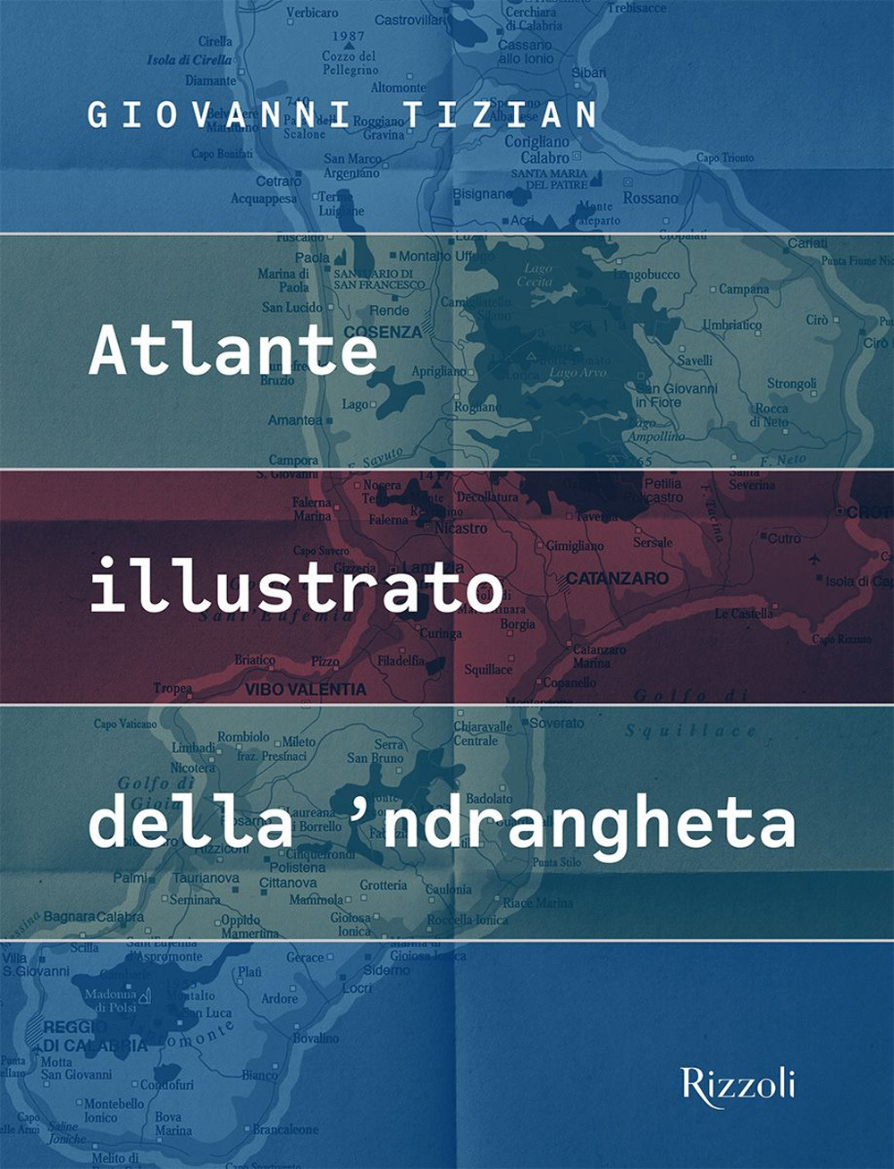 Atlante illustrato della 'ndrangheta. Ediz. illustrata