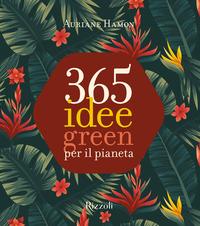 365 IDEE GREEN PER IL PIANETA di HAMON AURIANE