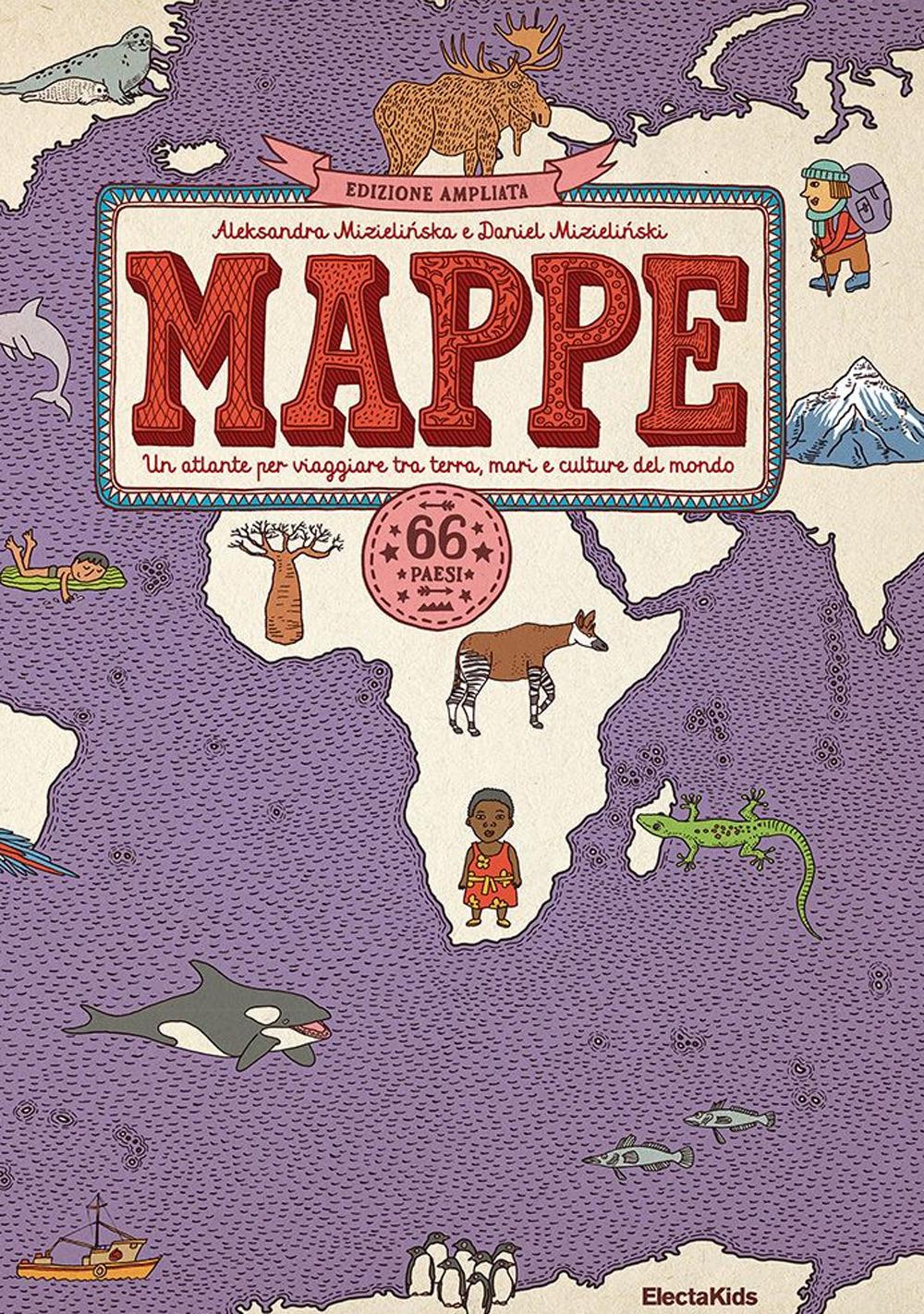 Mappe. Un atlante per viaggiare tra terra, mari e culture del mondo. Nuova ediz.