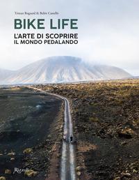 BIKE LIFE - L'ARTE DI SCOPRIRE IL MONDO PEDALANDO di BOGAARD TRISTAN CASTELLÓ BELE'