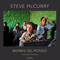 BAMBINI DEL MONDO - RITRATTI DELL'INNOCENZA di MCCURRY STEVE