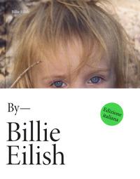 BILLIE EILISH BY BILLIE EILISH di EILISH BILLIE