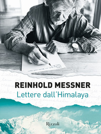 LETTERE DALL'HIMALAYA di MESSNER REINHOLD