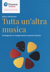 TUTTA UN'ALTRA MUSICA di MONTANARI MAURO