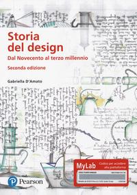 STORIA DEL DESIGN - DAL NOVECENTO AL TERZO MILLENNIO di D'AMATO GABRIELLA