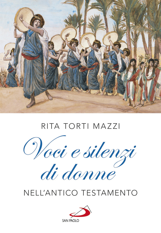 Voci e silenzi di donne nell'Antico Testamento