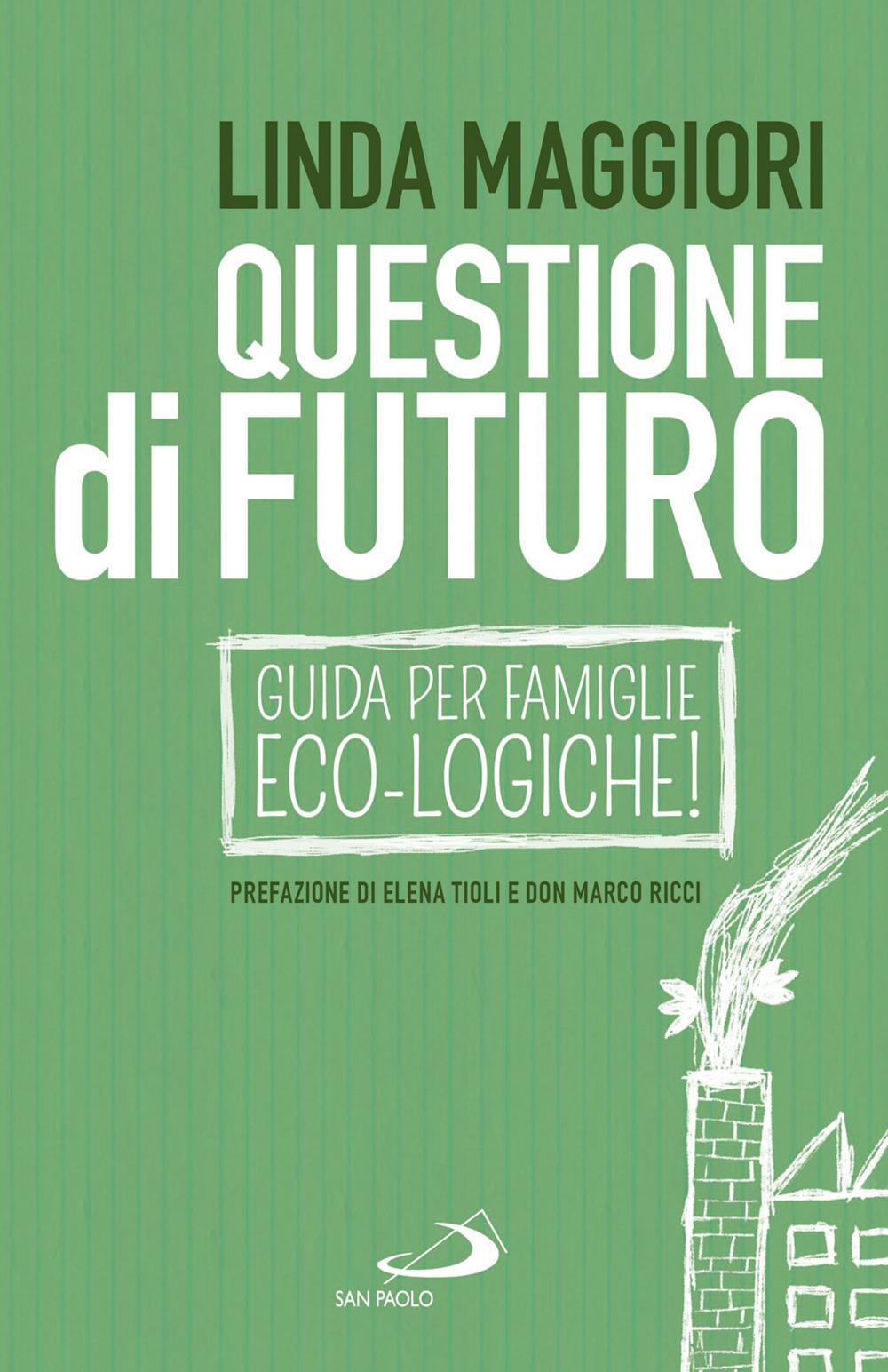 Questione di futuro. Guida per famiglie eco-logiche!