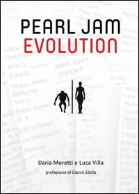 PEARL JAM EVOLUTION di VILLA L. - MORETTI D.