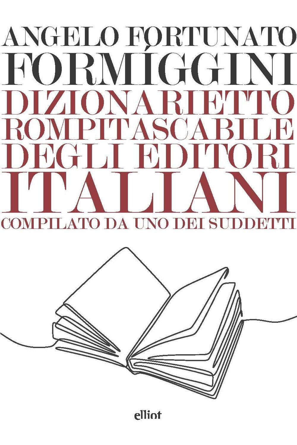 DIZIONARIETTO ROMPITASCABILE DEGLI EDITORI ITALIANI - Formiggini Angelo F. - 9788892760066
