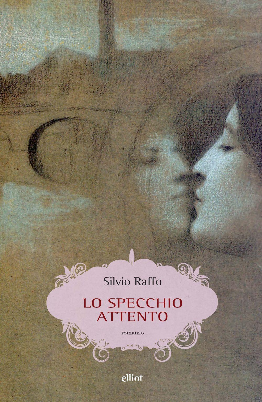 SPECCHIO ATTENTO (LO) - Raffo Silvio - 9788892760271