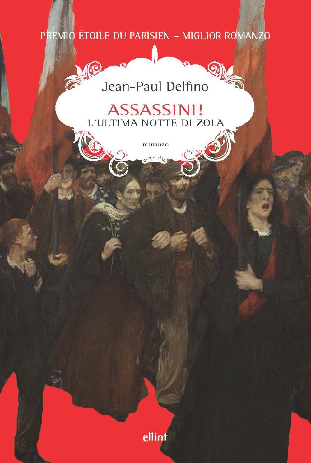 ASSASSINI! L'ULTIMA NOTTE DI ZOLA - Delfino Jean-Paul - 9788892760516
