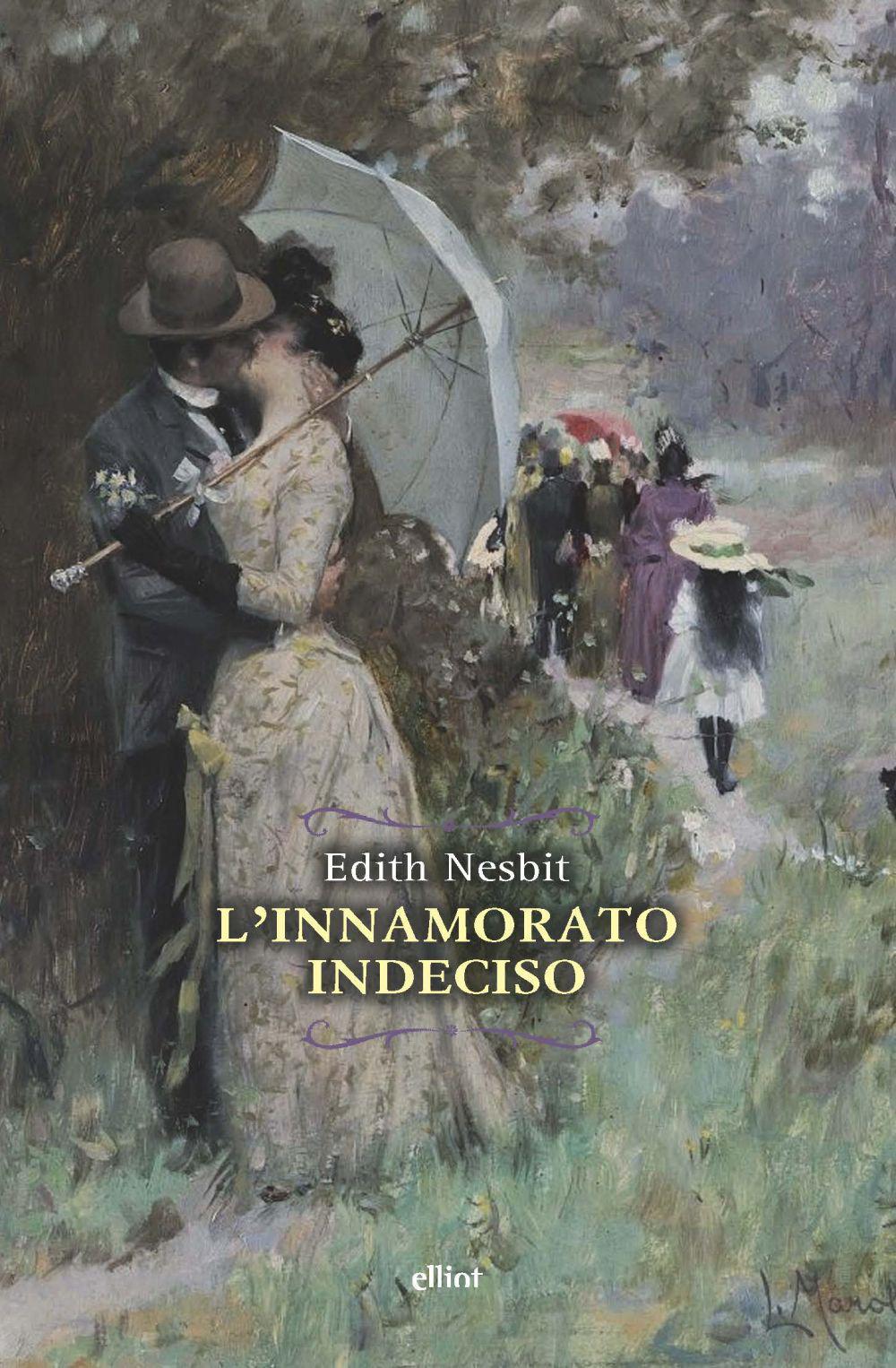 INNAMORATO INDECISO (L') - Nesbit Edith - 9788892760615