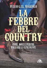 FEBBRE DEL COUNTRY - COME DOVE E PERCHE' BALLARE LA LINE DANCE di MAGGIOLO FULVIO G.I.L.