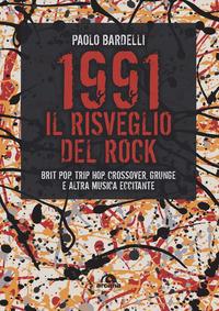 1991 IL SVEGLIO DEL ROCK - BRIT POP TRIP HOP CROSSOVER GRUNGE E ALTRA MUSICA ECCITANTE...