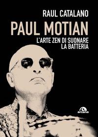 PAUL MOTIAN L'ARTE ZEN DI SUONARE LA BATTERIA di CATALANO RAUL