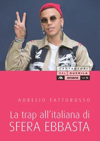 TRAP ALL'ITALIANA DI SFERA EBBASTA di FATTORUSSO AURELIO
