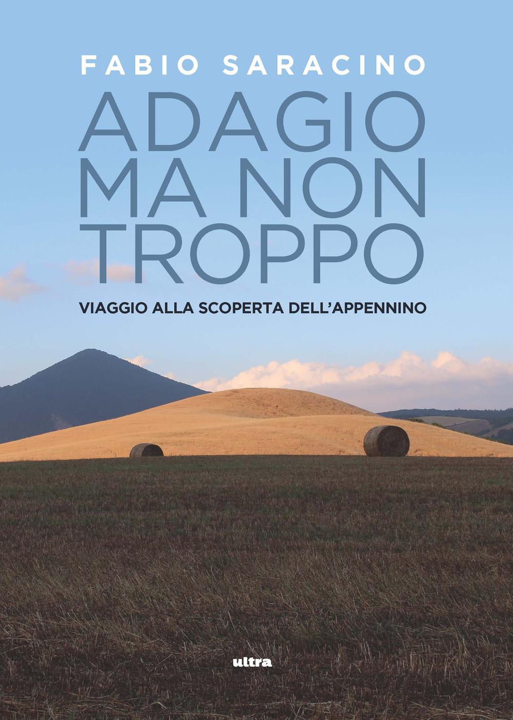 ADAGIO MA NON TROPPO. VIAGGIO ALLA SCOPERTA - 9788892780200