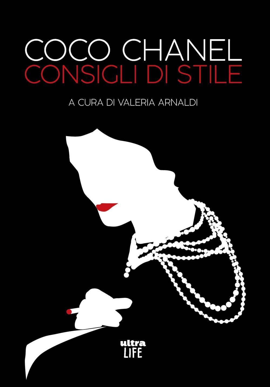 COCO CHANEL. CONSIGLI DI STILE - Arnaldi Valeria - 9788892780323