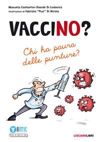 VACCINO ? CHI HA PAURA DELLE PUNTURE ? di COSTANTINI M. - DI LODOVICO D.