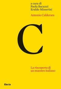 ANTONIO CALDERARA LA RISCOPERTA DI UN MAESTRO ITALIANO di BACUZZI P. - MISSERINI E. (A C