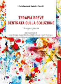 TERAPIA BREVE CENTRATA SULLA SOLUZIONE - PRINCIPI E PRATICHE di CANNISTRA' F. -...