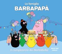 FAMIGLIA BARBAPAPA' - IL COMPLEANNO DEI BARBABEBE'