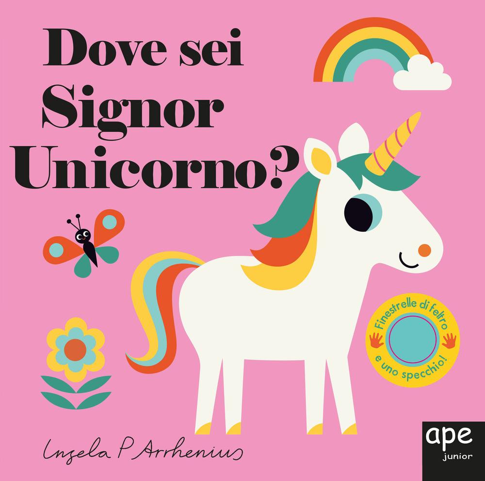Dove sei Signor Unicorno? Ediz. a colori