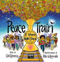 PEACE TRAIN - IL TRENO DELLA PACE - di REYNOLDS P.H. - STEVENS C.