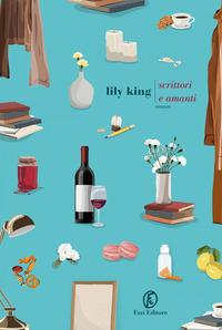 SCRITTORI E AMANTI di KING LILY