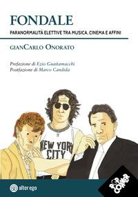 FONDALE - PARANORMALITA' ELETTIVE TRA MUSICA CINEMA E AFFINI di ONORATO GIANCARLO