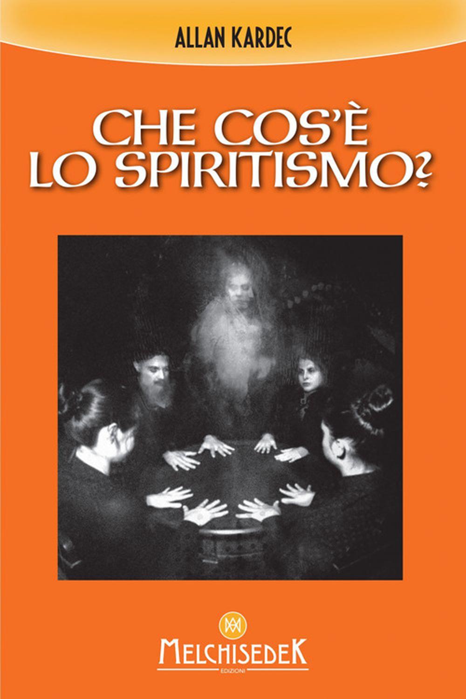 CHE COS'È LO SPIRITISMO? - 9788893401302