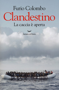 CLANDESTINO - LA CACCIA E' APERTA di COLOMBO FURIO