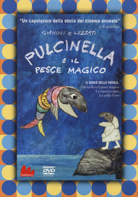 PULCINELLA E IL PESCE MAGICO di LUZZATI E. - GIANINI G.