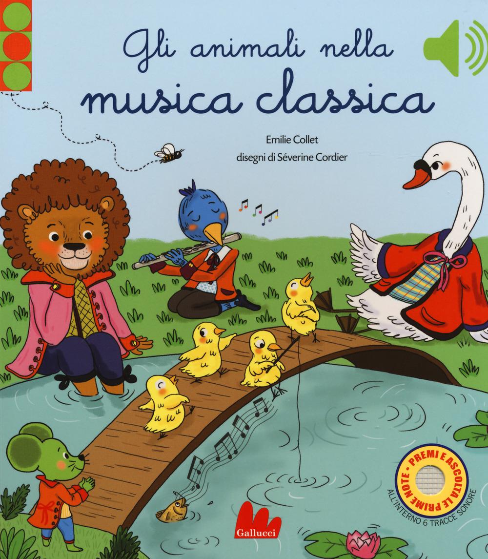 Gli animali nella musica classica. Ediz. a colori