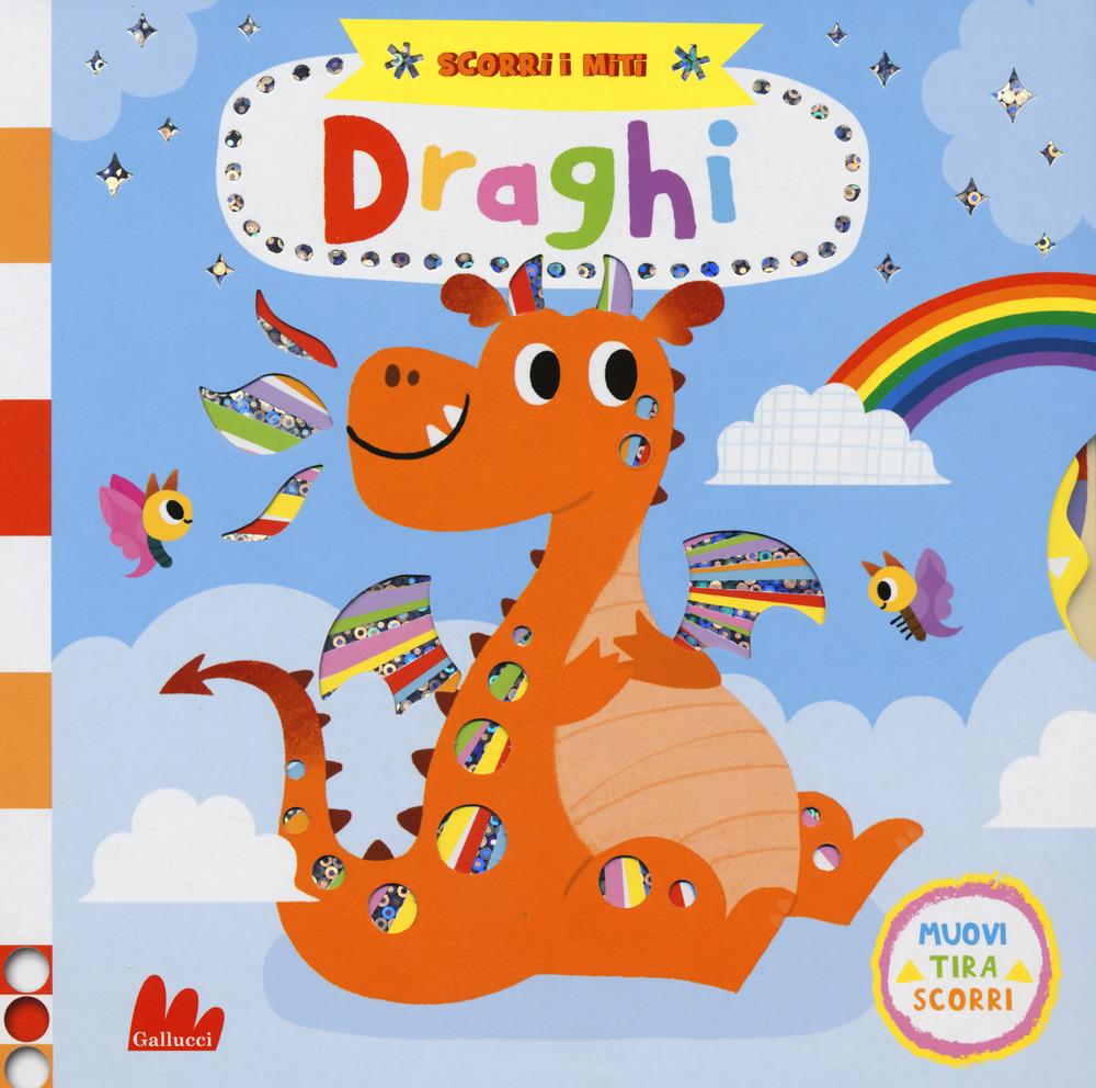 Draghi. Scorri i miti. Ediz. a colori