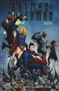 BATMAN SUPERMAN 2 GAME OVER di PAK G. - LEVITZ P. - BOOTH B. - LEE J.