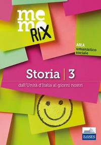STORIA 3 - DALL'UNITA' D'ITALIA AI GIORNI NOSTRI