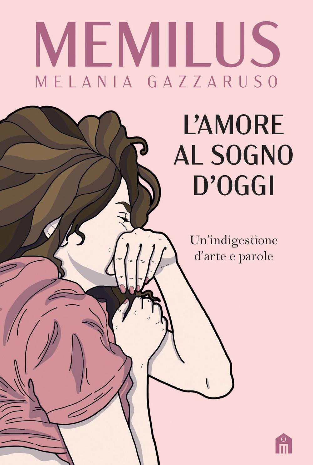 AMORE AL SOGNO D'OGGI. UN'INDIGESTIONE D'ARTE E PAROLE. EDIZ. A COLORI (L') - 9788893677141